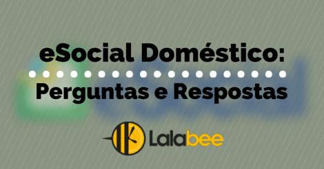 Perguntas e Respostas sobre o Portal do eSocial Doméstico